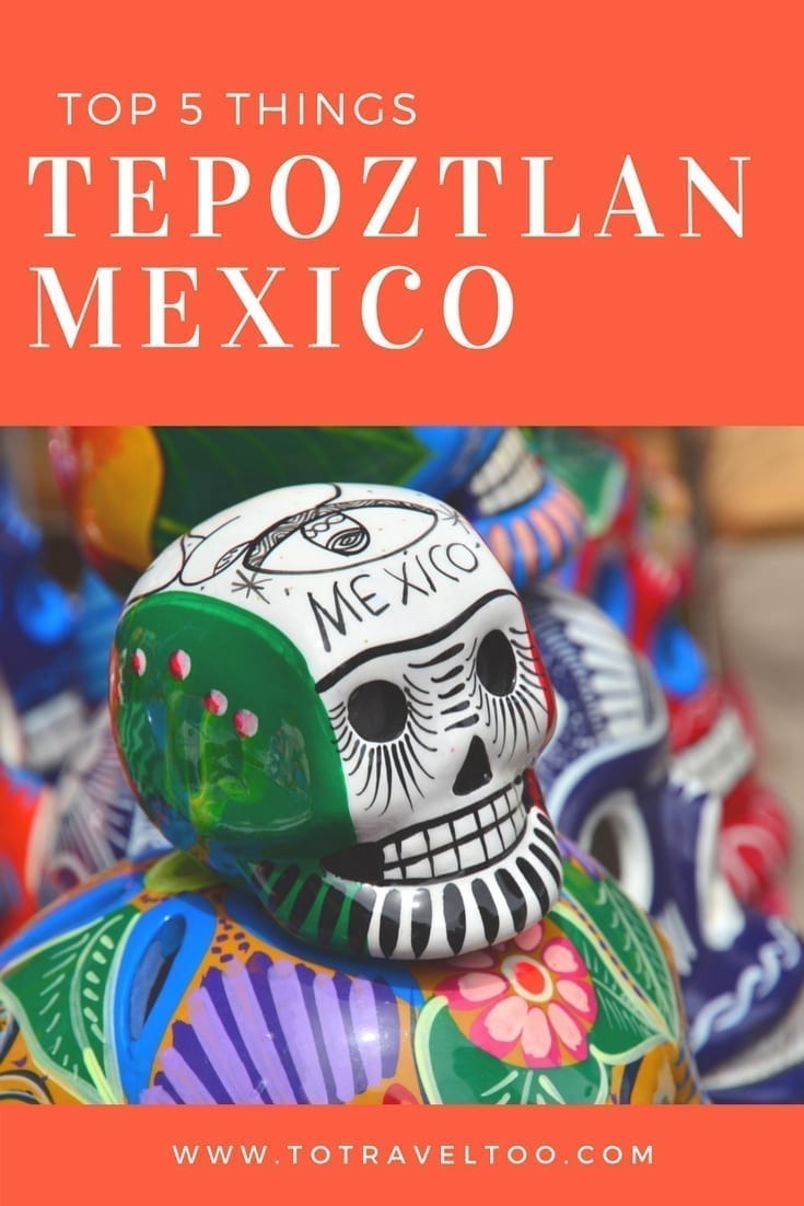 top 5 things to do in tepoztlan