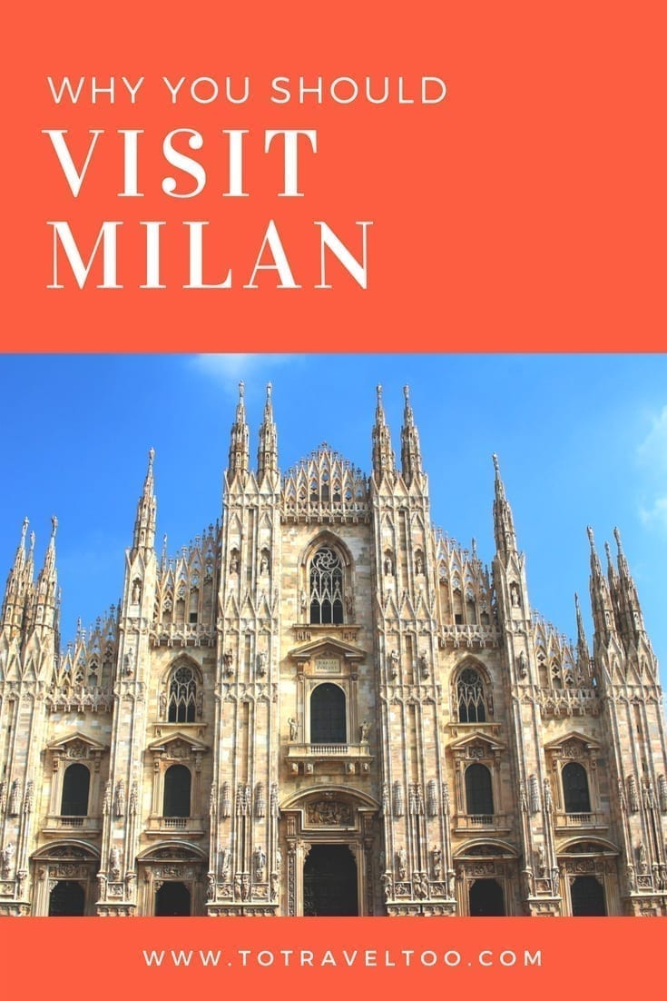 Why you should visit Milan