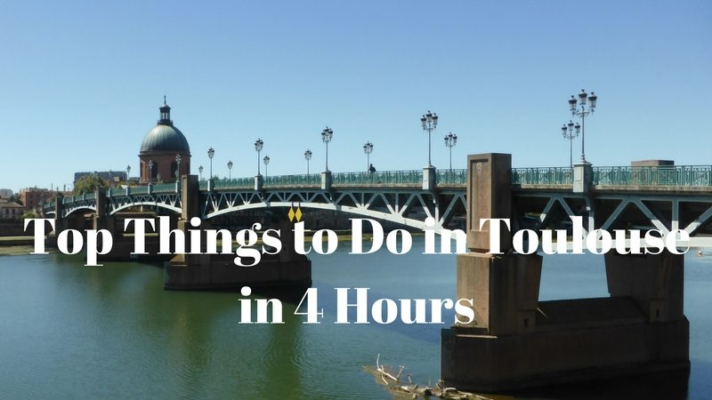 Top Things To Do in Toulouse in 4 Hours