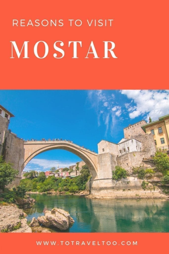 Reasons to visit Mostar