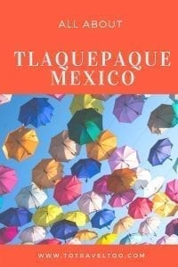 Things to do in Tlaquepaque Mexico