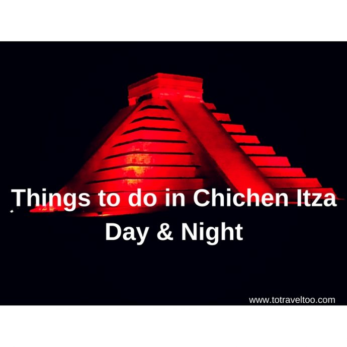 Things to do in Chichen Itza Day & Night Yucatan Peninsula