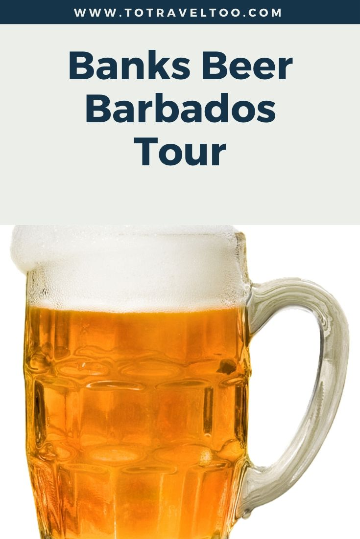 Banks Beer Barbados Tour To Travel Too