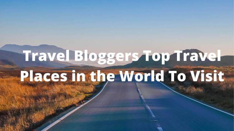 Top Places to travel too