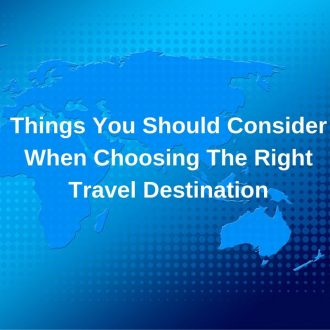 How to choose the right travel destination