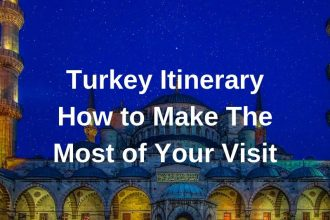 Turkey Itinerary and how to make the most of your visit