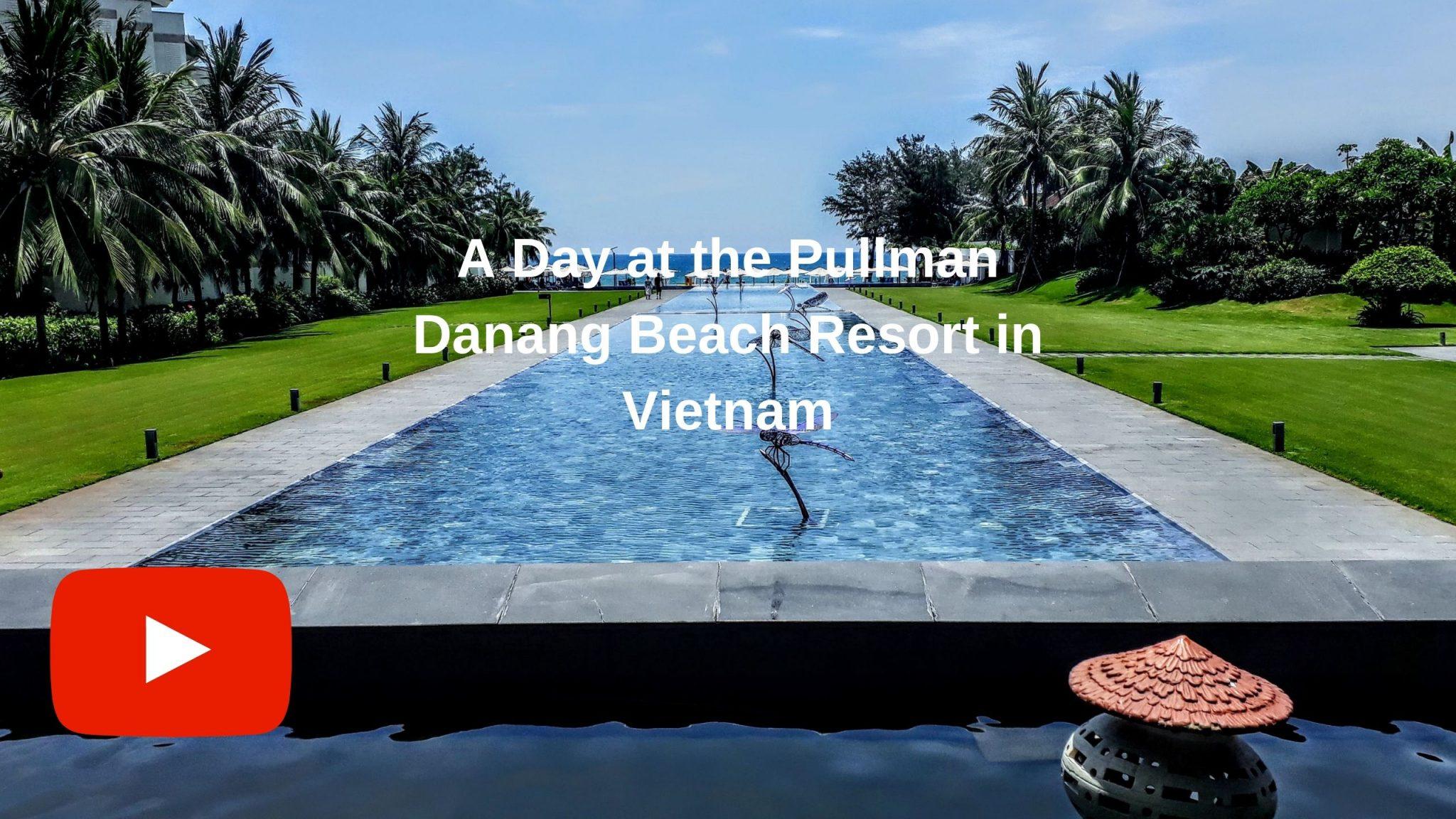 Luxury Escape Vietnam Pullman Danang Beach Resort