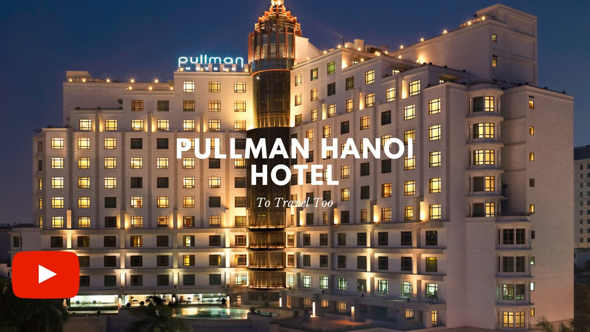 Video on the Pullman Hanoi Hotel