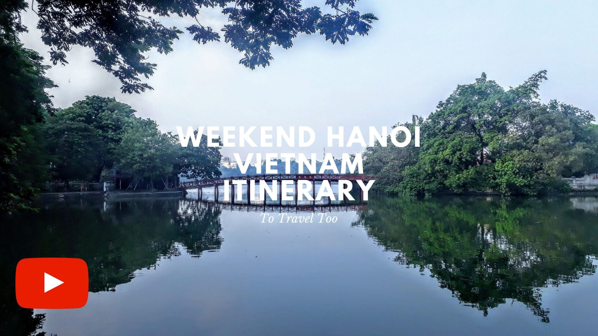 Video Hanoi Itinerary