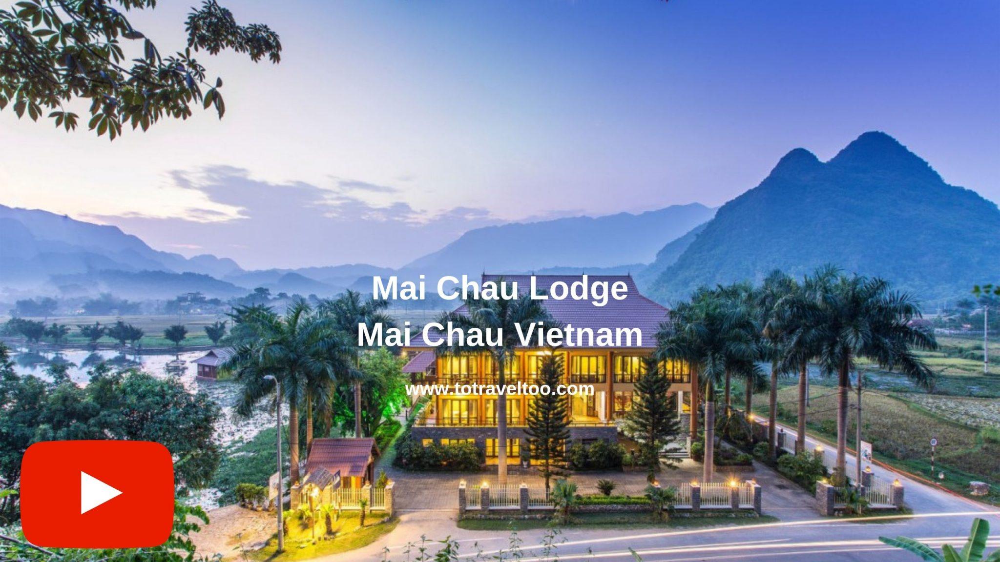 Guide to Mai Chau Vietnam Youtube video on Mai Chau Lodge