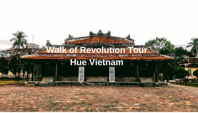 Walk of Revolution Tour Hue Vietnam