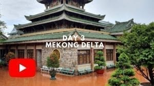 Day 3 Mekong Delta Youtube Video