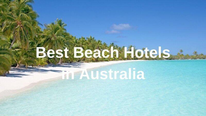 Best Beach Hotels in Australia