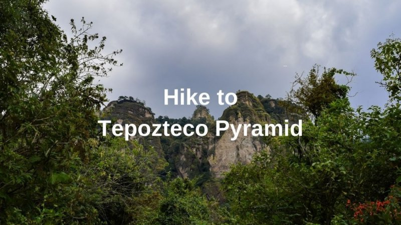 Hike to Tepozteco Pyramid